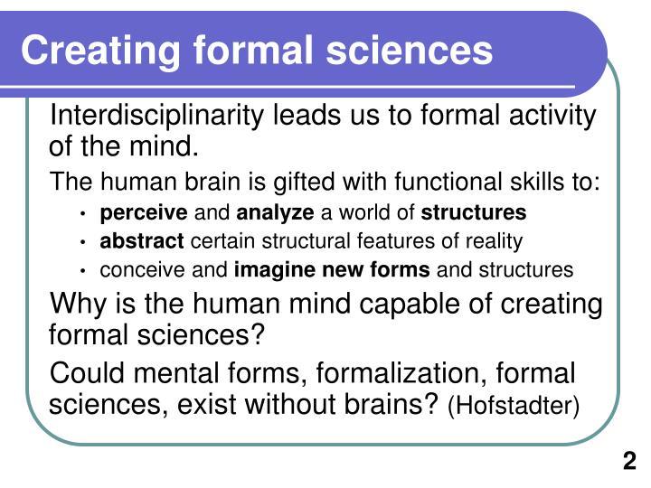 C reating formal sciences