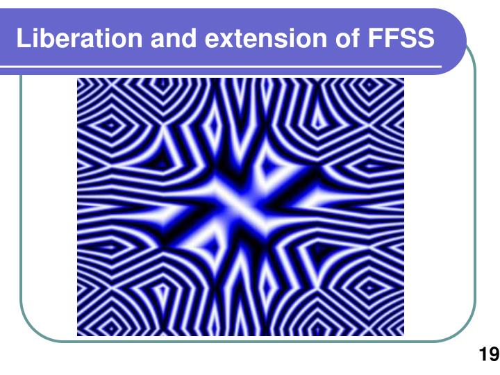 Liberation and extension of FFSS