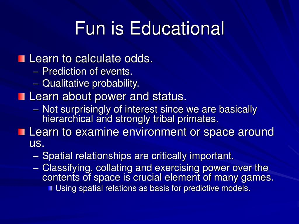Fun is Educational