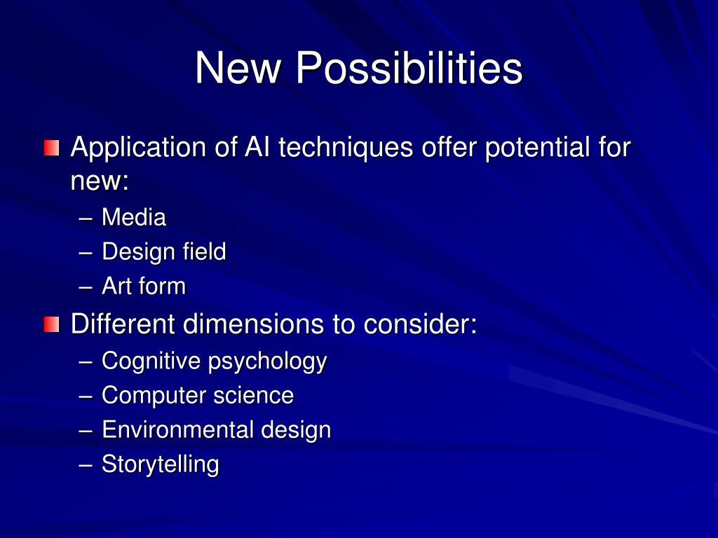 New Possibilities