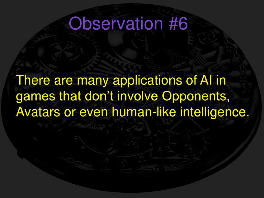 Observation #6