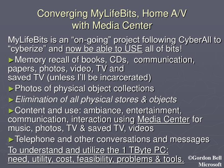 Converging mylifebits home a v with media center
