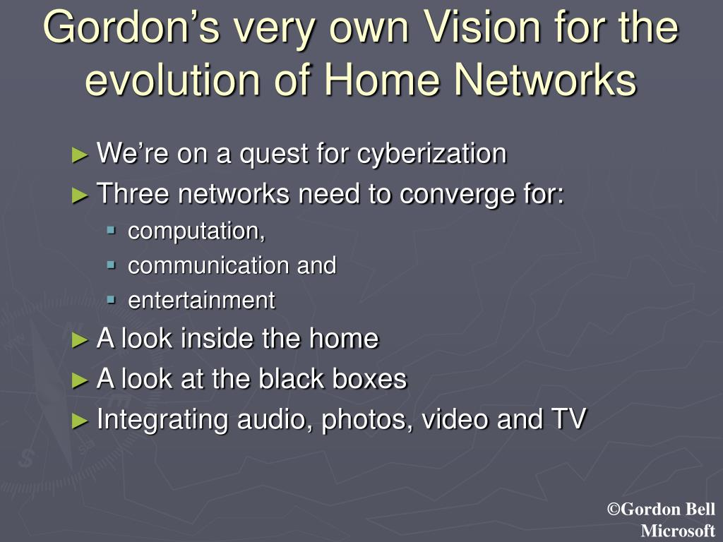 Gordon's very own Vision for the evolution of Home Networks