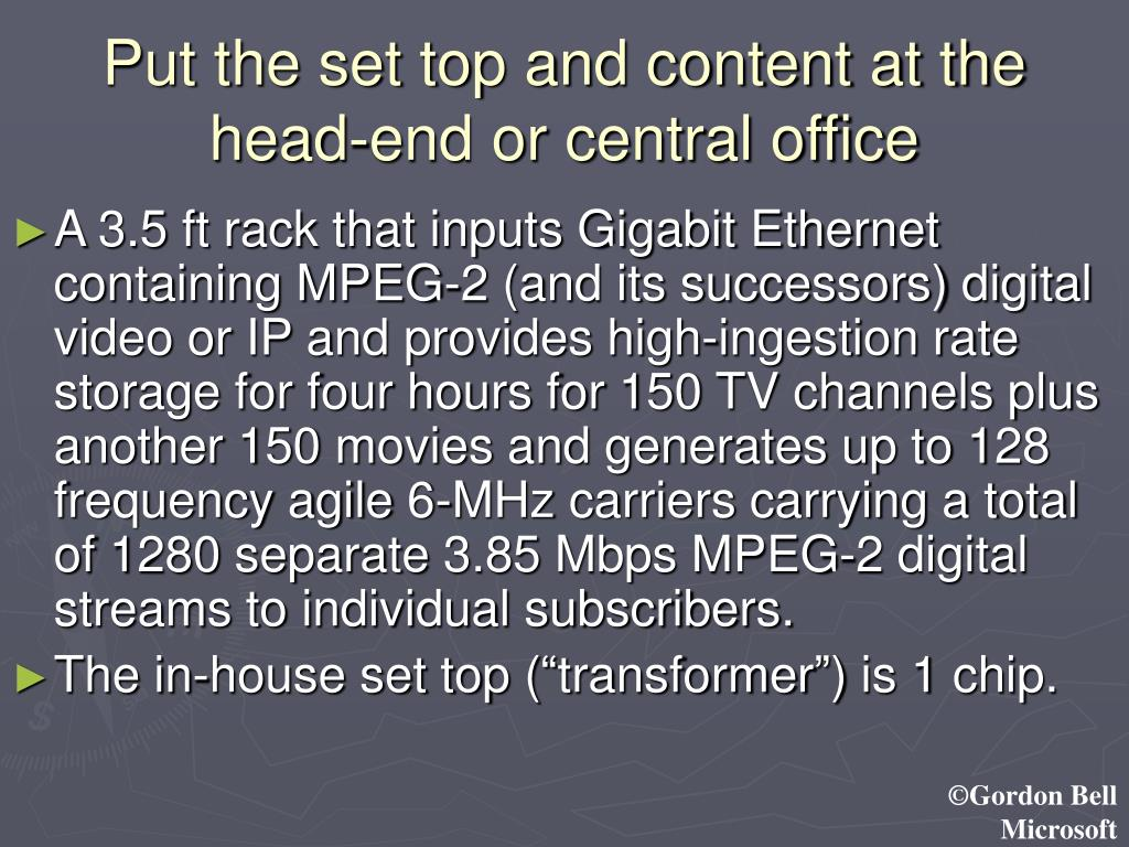 Put the set top and content at the head-end or central office
