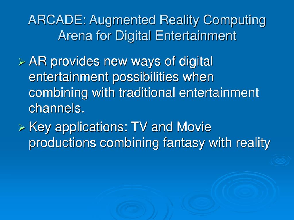 ARCADE: Augmented Reality Computing Arena for Digital Entertainment