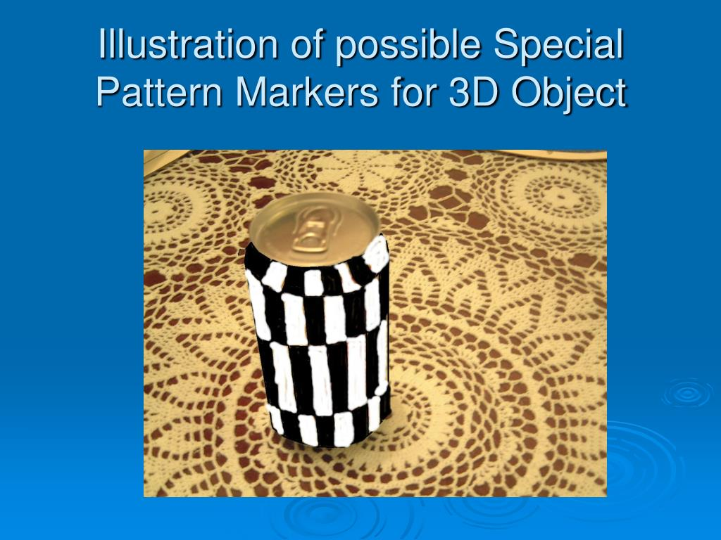 Illustration of possible Special Pattern Markers for 3D Object