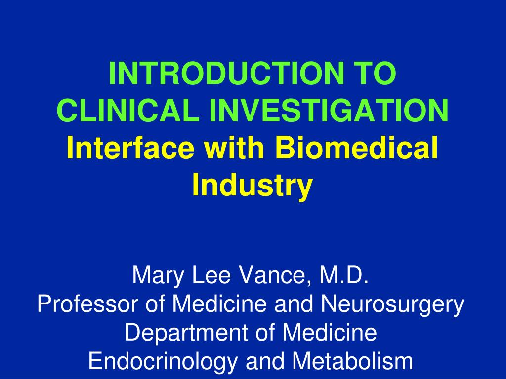 introduction to clinical investigation interface with biomedical industry