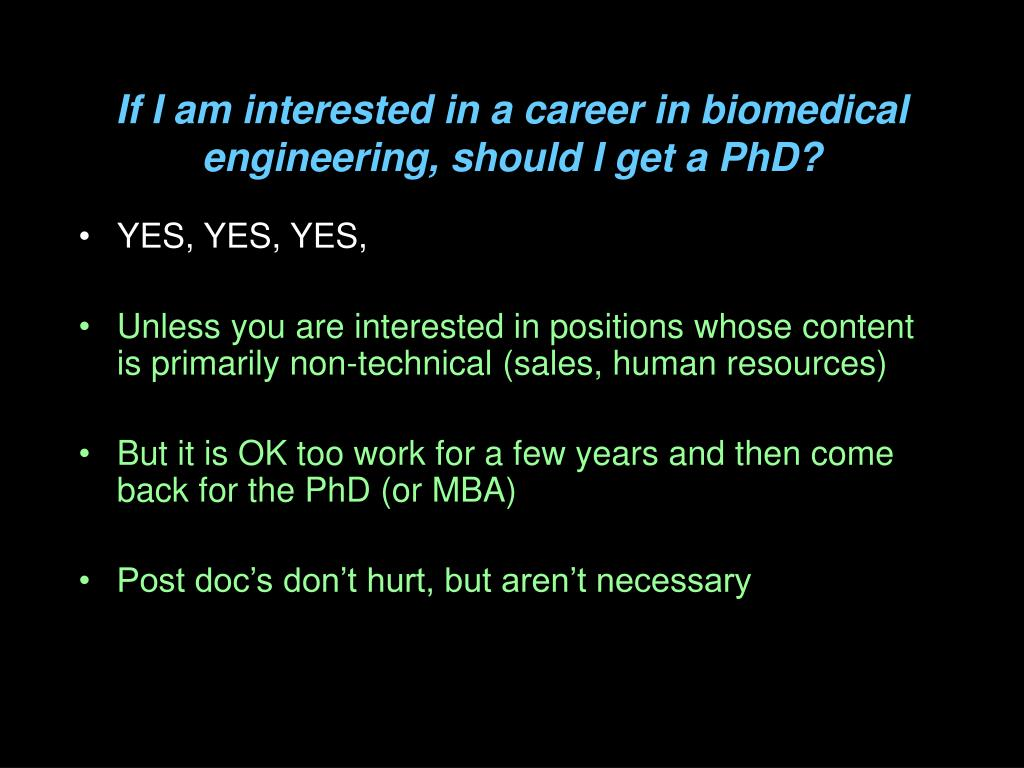 If I am interested in a career in biomedical engineering, should I get a PhD?