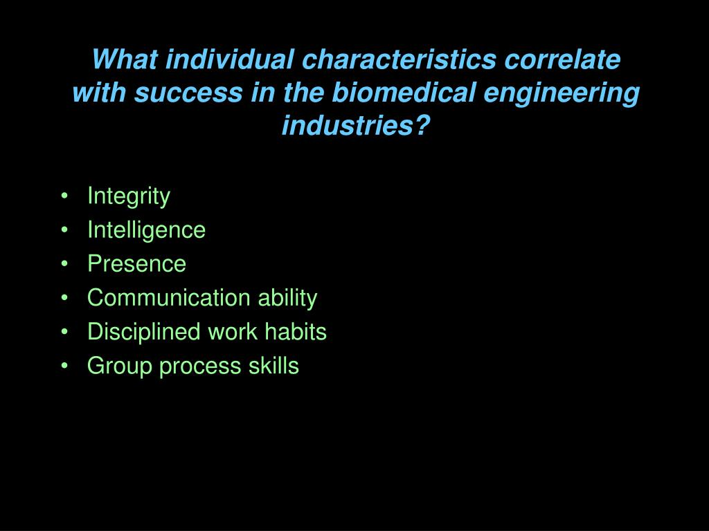 What individual characteristics correlate with success in the biomedical engineering industries?