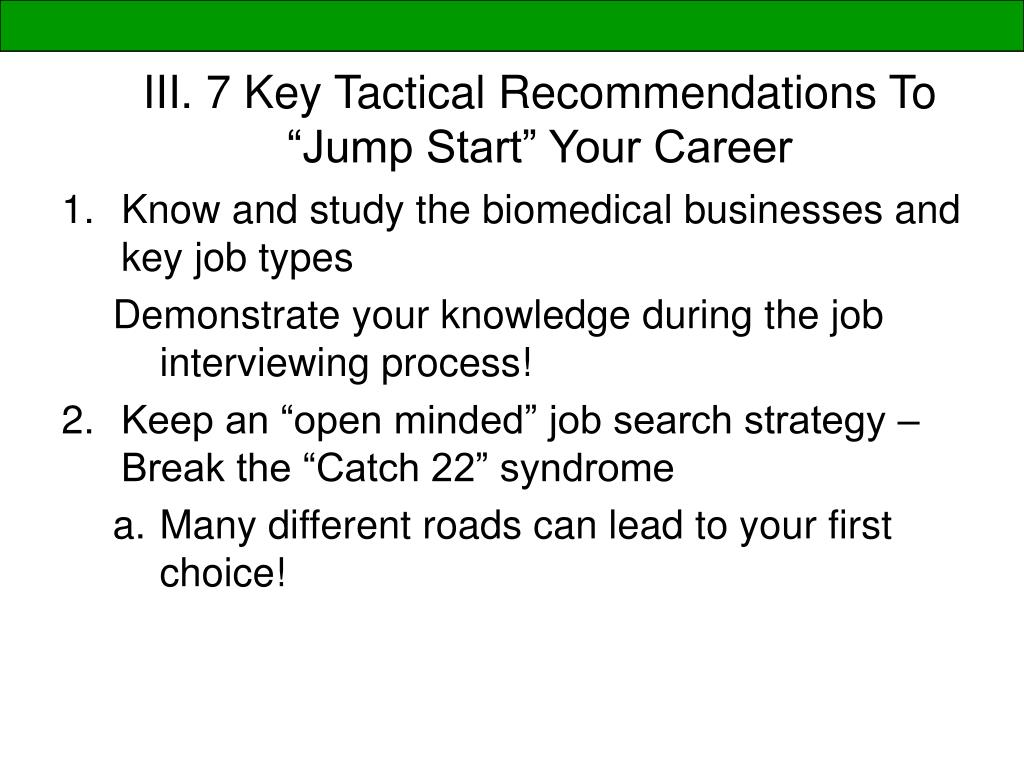 "III. 7 Key Tactical Recommendations To ""Jump Start"" Your Career"