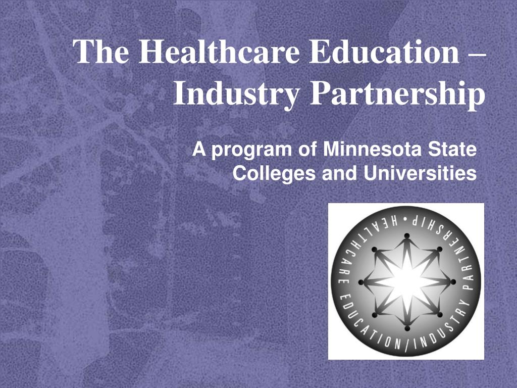 the healthcare education industry partnership l.