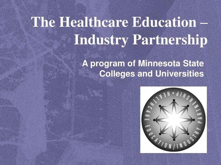 The healthcare education industry partnership