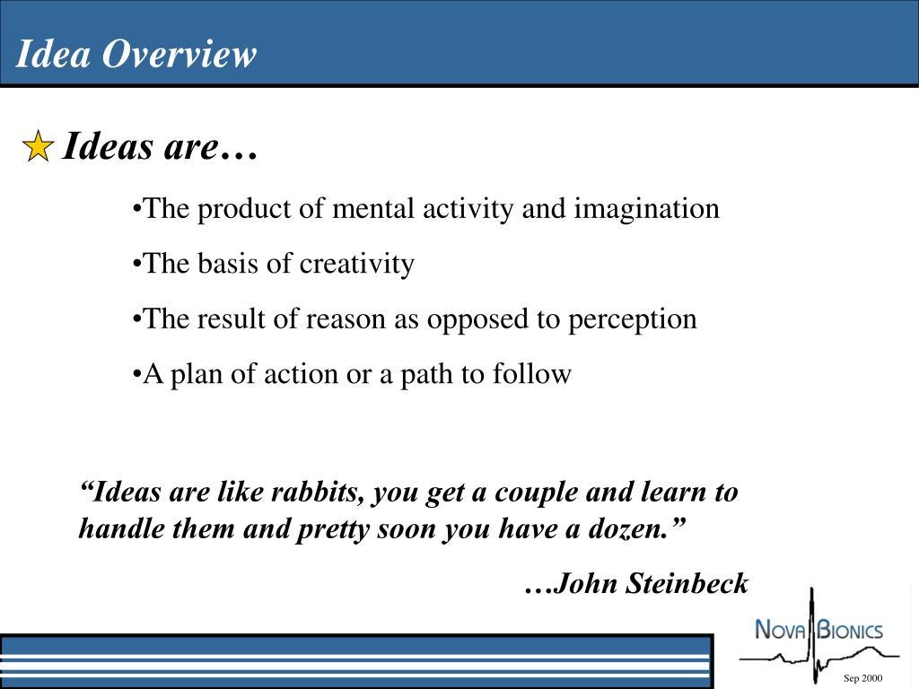 Ideas are…