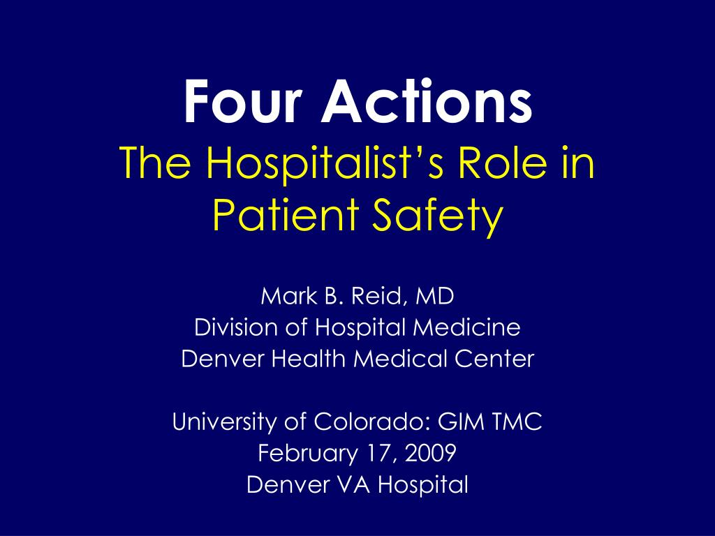 four actions the hospitalist s role in patient safety l.