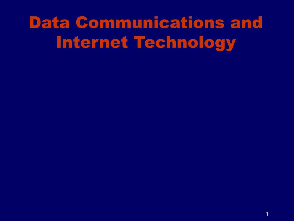 data communications and internet technology l.