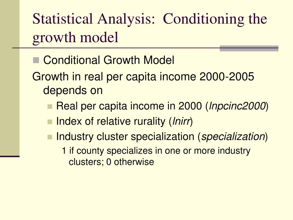 Statistical Analysis:  Conditioning the growth model