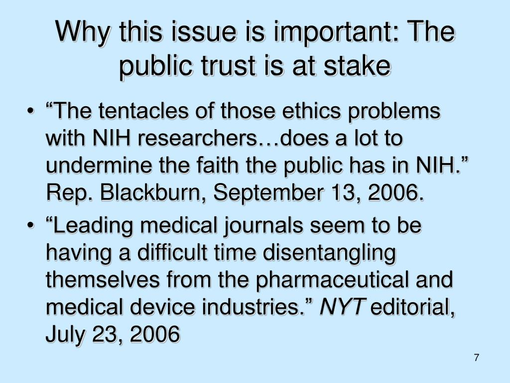 Why this issue is important: The public trust is at stake