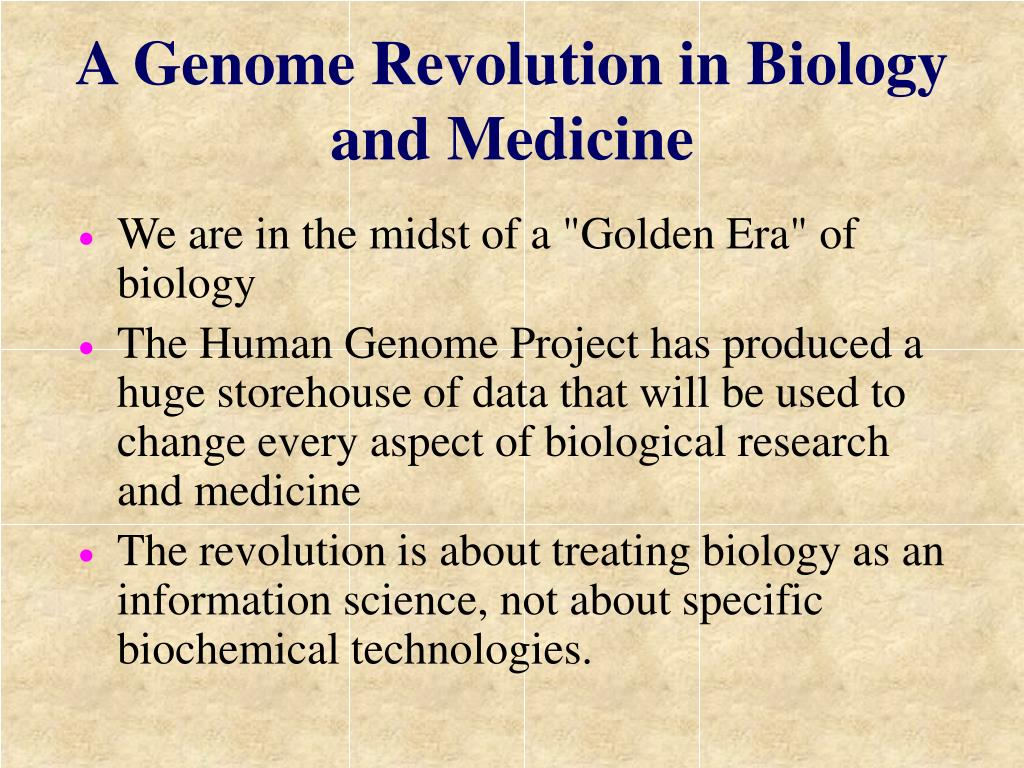 A Genome Revolution in Biology and Medicine