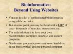 bioinformatics beyond using websites