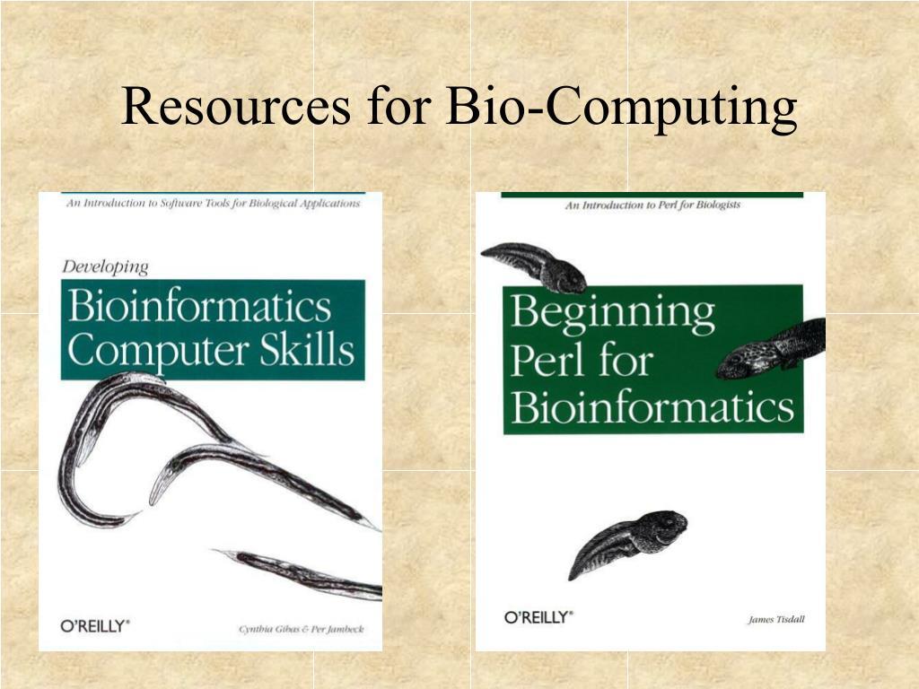 Resources for Bio-Computing