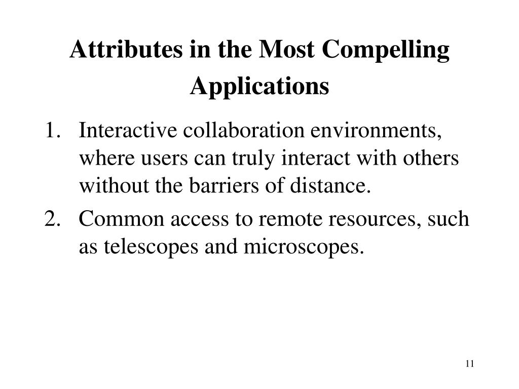 Attributes in the Most Compelling Applications