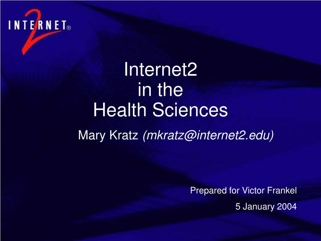 internet2 in the health sciences l.
