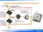 how does the ultra durable 2 power design work