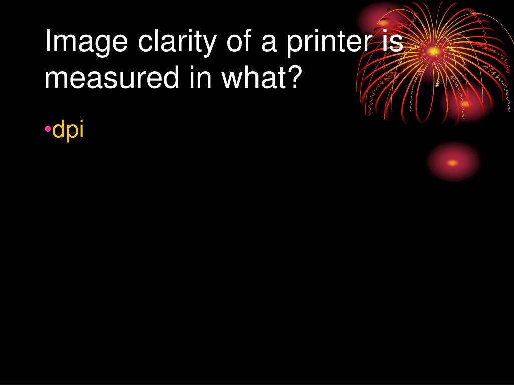 Image clarity of a printer is measured in what?