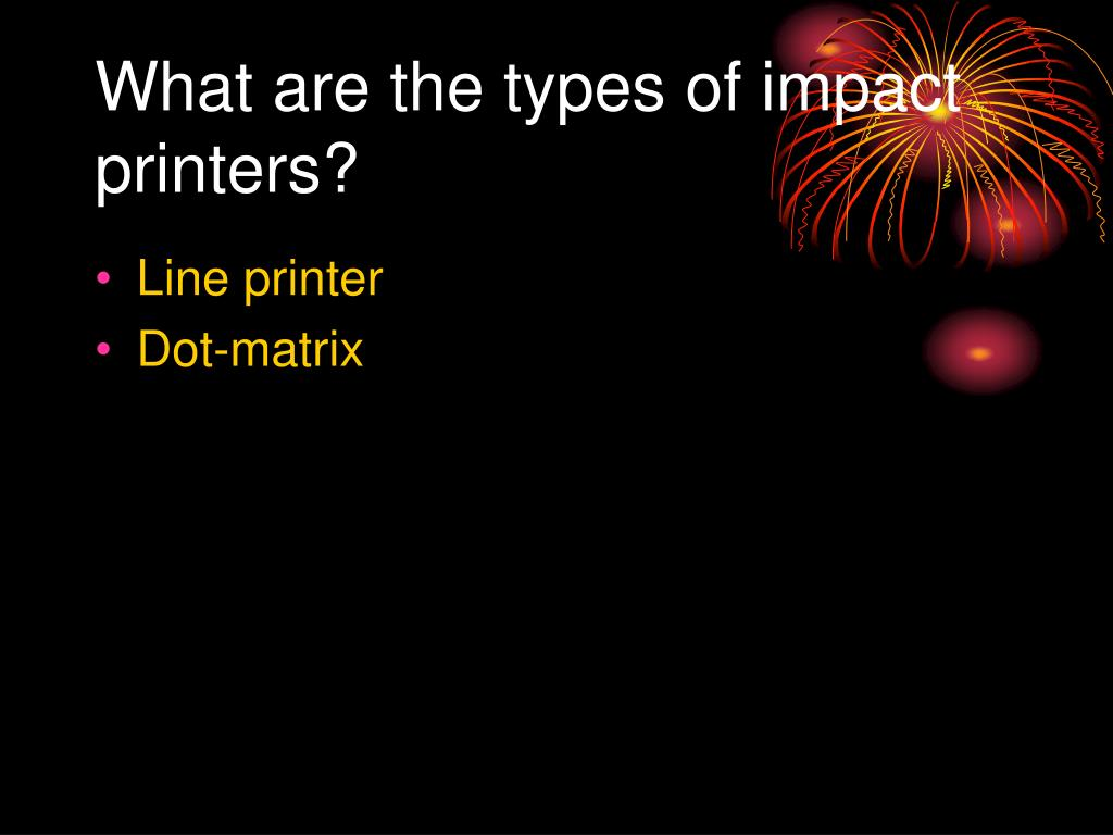 What are the types of impact printers?
