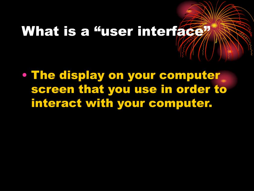 "What is a ""user interface"""