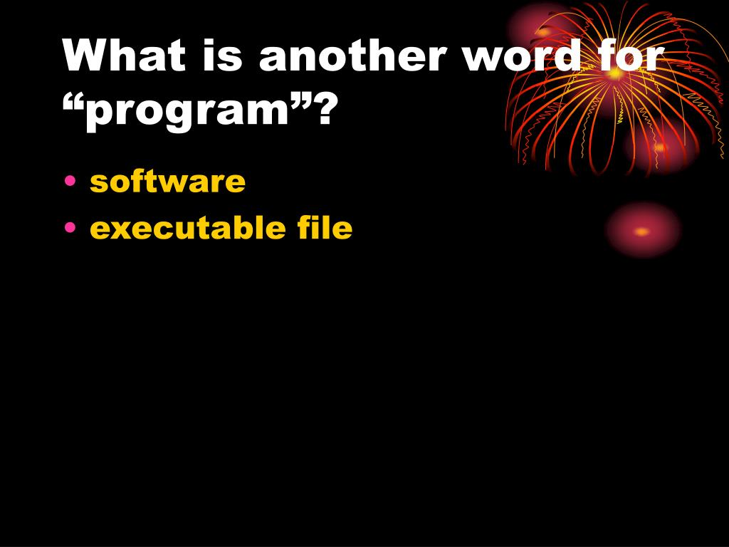 "What is another word for ""program""?"