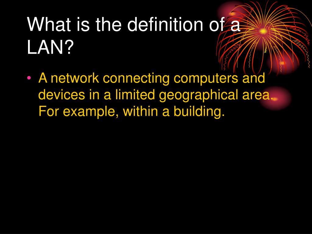 What is the definition of a LAN?