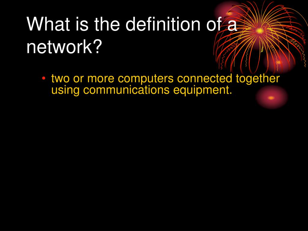 What is the definition of a network?