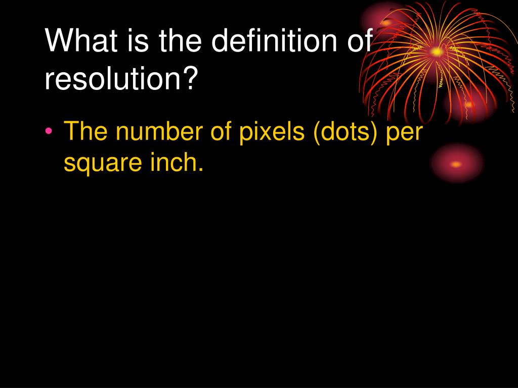 What is the definition of resolution?