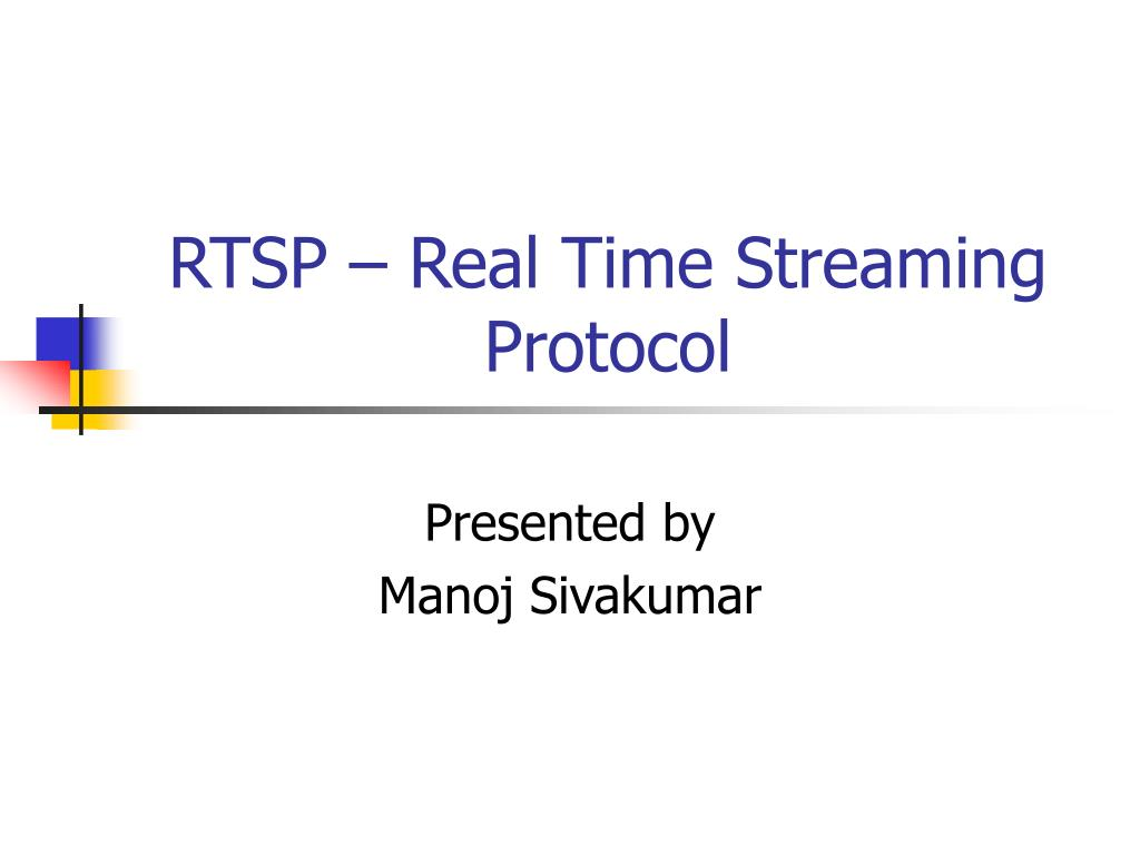 PPT - RTSP – Real Time Streami...