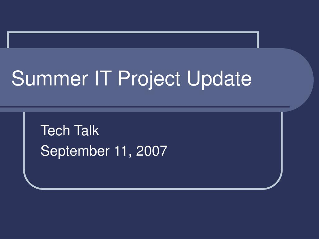 summer it project update l.