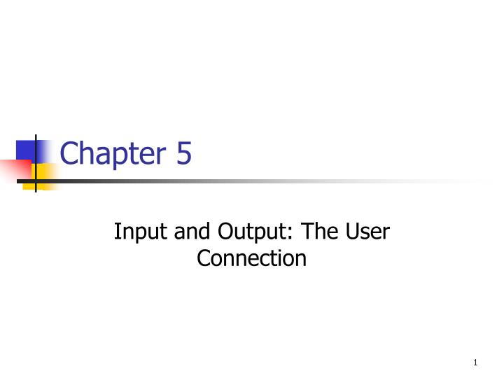 chapter 6 computer input and output Input and output devices : links to topics on this page: before a computer can process your data, you need some method to input the data into the machine.