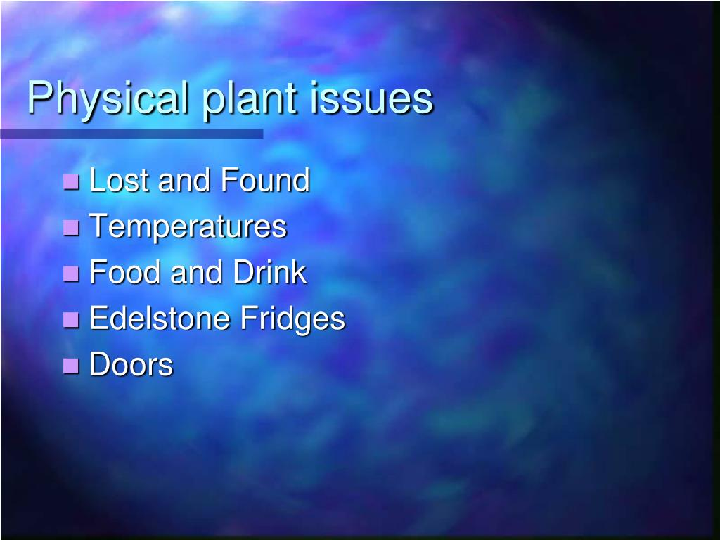 Physical plant issues