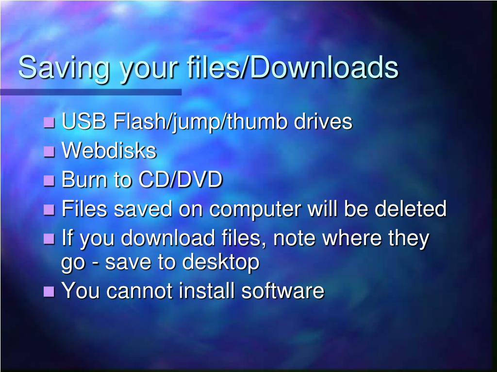 Saving your files/Downloads