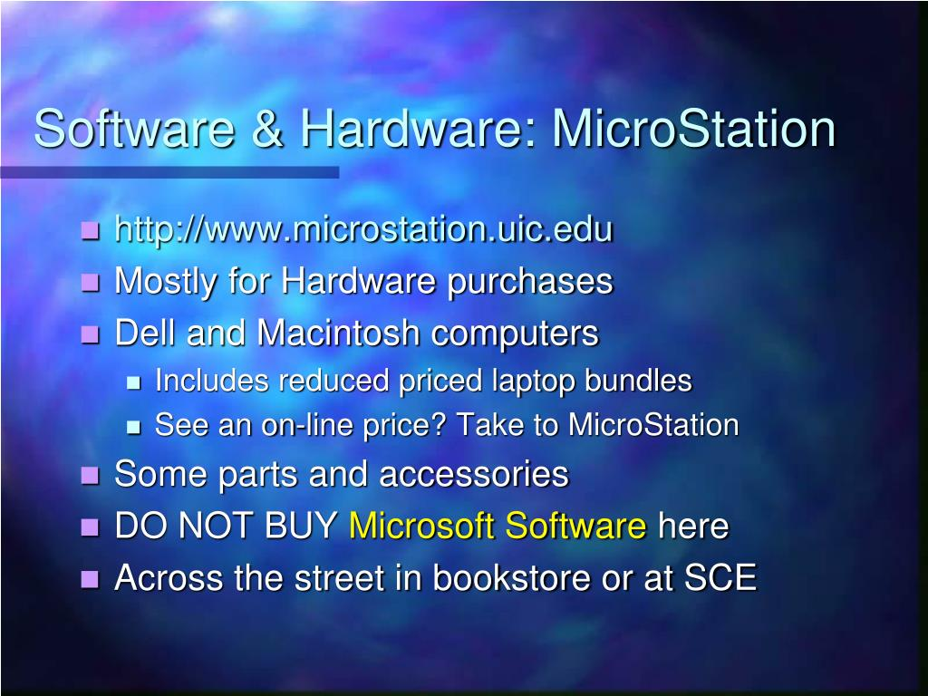 Software & Hardware: MicroStation