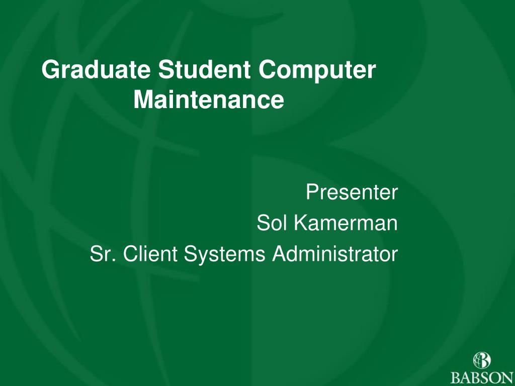 graduate student computer maintenance l.