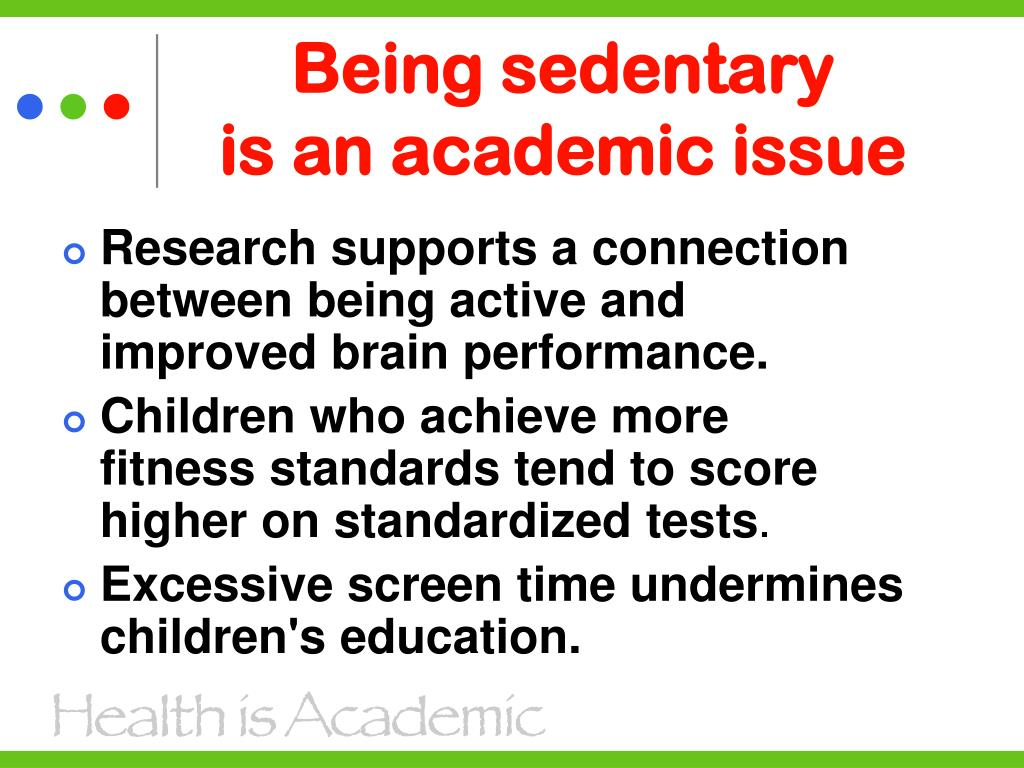 Being sedentary             is an academic issue