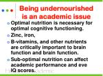 being undernourished is an academic issue