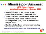 mississippi success mde board passes vending regulations october 2006