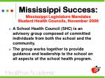 mississippi success mississippi legislature mandates student health councils november 2006