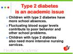 type 2 diabetes is an academic issue