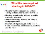 what the law required starting in 2006 07