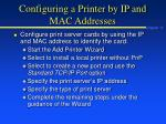 configuring a printer by ip and mac addresses
