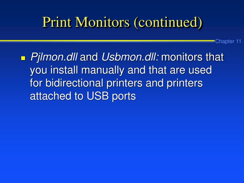 Print Monitors (continued)