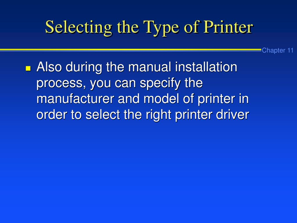 Selecting the Type of Printer